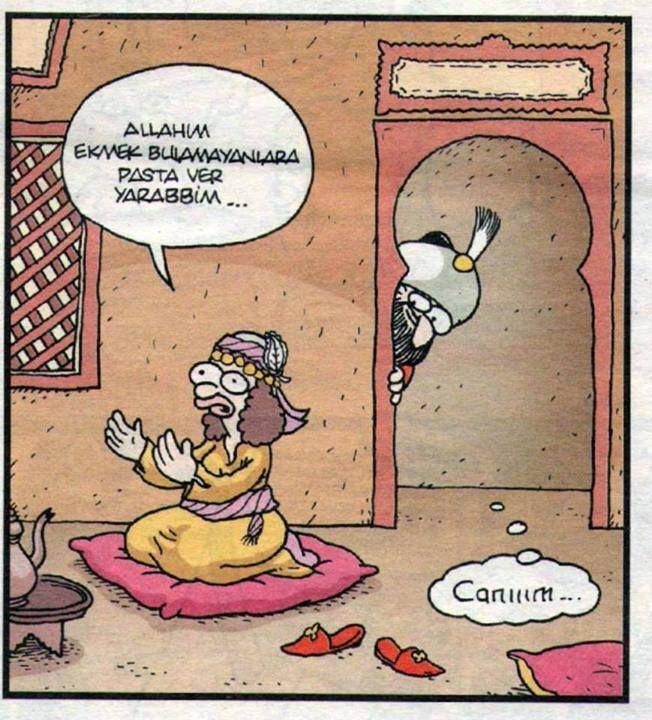 - Allahım ekmek bulamayanlara pasta ver yarabbim... + Canım...  #karikatür #mizah