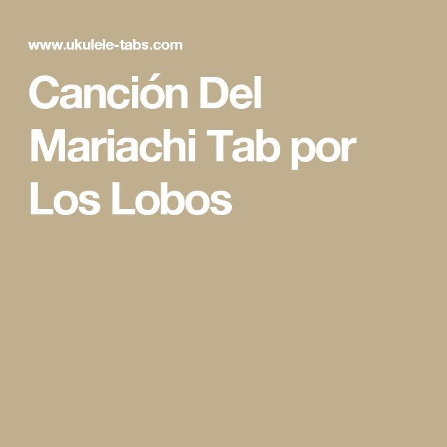 Canción Del Mariachi Tab por Los Lobos