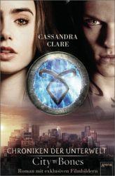 City of Bones/Chroniken der Unterwelt Bd.1 (Originalroman mit Fotostrecke)  - Cassandra Clare