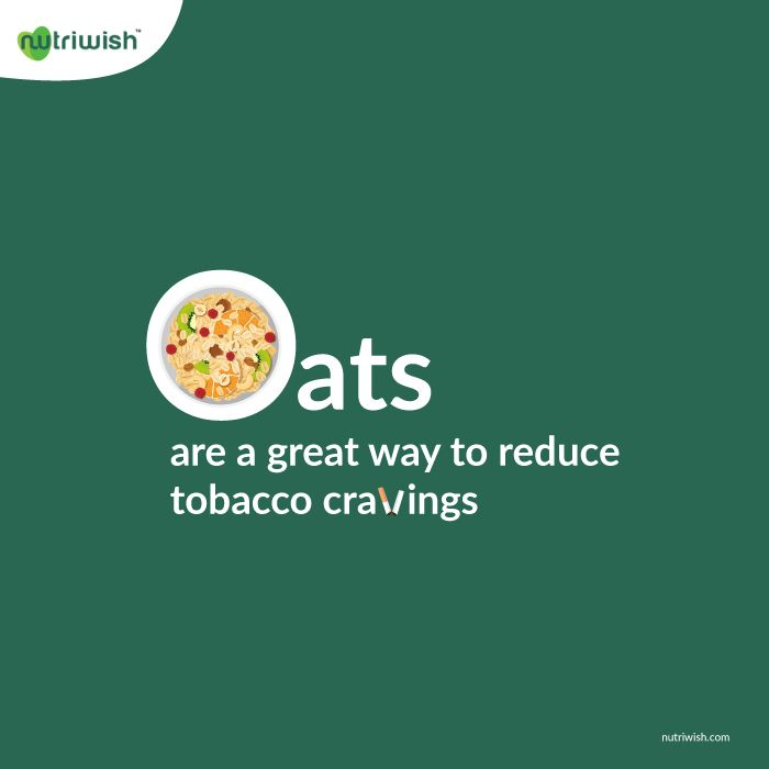 One super cool benefit of having oats is that they reduce tobacco craving.  We've often seen smokers trying to quit, but who fail to do so because of various reasons. While nicotine patches are helpful to a certain extent, they often lead to side effects, like skin irritation and dizziness. Oats though, are completely natural, and along with cutting down cigarette cravings, also provides nutrients to the body.