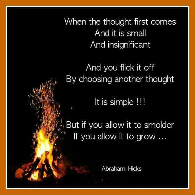 About Negative Thoughts: When the thought first comes, and it is small and significant, and you flick it off by choosing another thought, it is simple...#Abraham-Hicks.