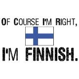 Of course I'm Right, I'm Finnish!..*with SISU!!!