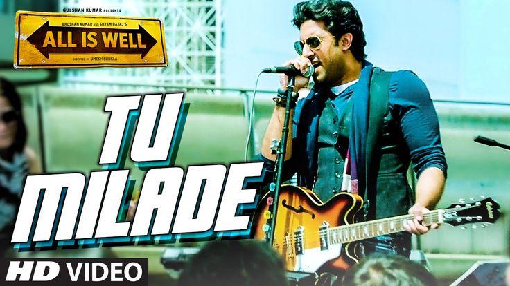 Tu Milade VIDEO Song - Ankit Tiwari   Abhishek Bachchan   All Is Well   ...
