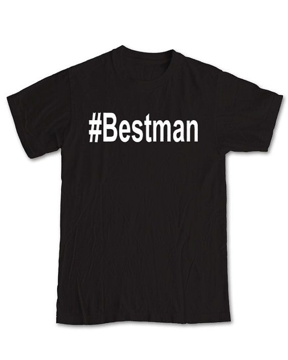 Hashtag Best Man T-shirt - Groom's Man Wedding Bridal Party Marriage Bachelor Groomsmen Celebration Las Vegas Best Friend Brother tee Men