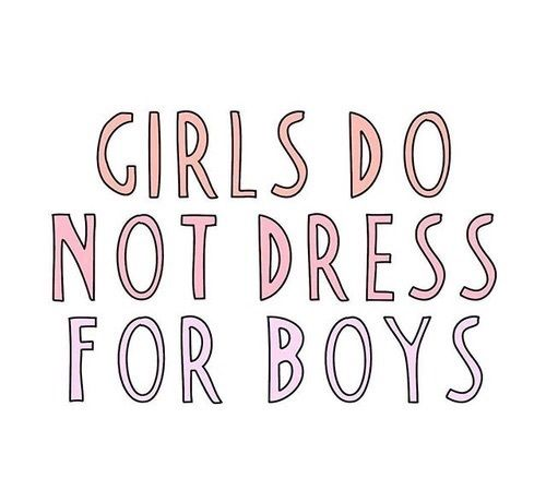 Truth. An we don't care if they like our outfits or hair either.