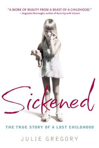 Sickened: The True Story of a Lost Childhood by Julie Gregory, http://www.amazon.com/dp/B001LOEG4A/ref=cm_sw_r_pi_dp_s3fGub0CDFSDJ