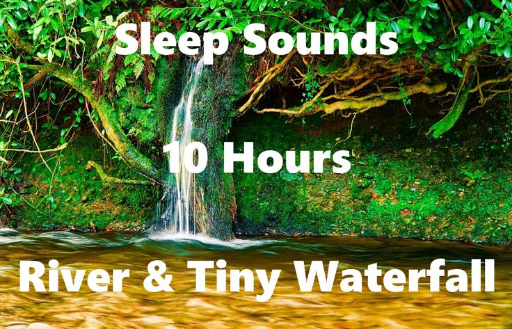 Sleep Sounds - River & Tiny Waterfall, very relaxing water sound with unique rain sound effect from tiny waterfall. 10 Hours long for night long sleeping.