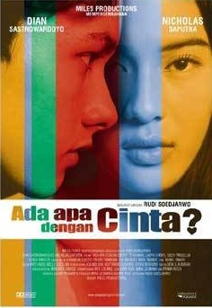 An Indonesian movie, Ada Apa Dengan Cinta? which in English means 'What's Up With Love?'.