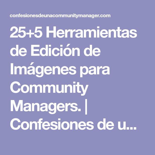 25+5 Herramientas de Edición de Imágenes para Community Managers. | Confesiones de una Community Manager
