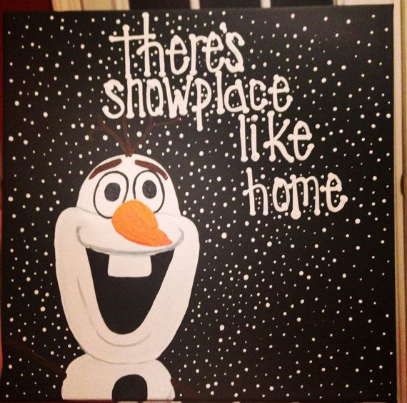 Olaf there's snow place like home  by craftsbydaniellelee on Etsy, $25.00