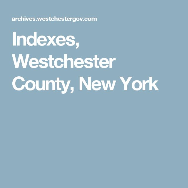Indexes, Westchester County, New York