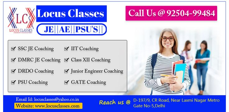 Enroll yourself for Locus classes in Delhi for SSC JE coaching, GATE Coaching, PSU and Junior Engineer Coaching. For more details visit here