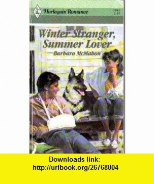 Winter Stranger, Summer Lover (Harlequin Romance, No 2895) (9780373028955) Barbara Mcmahon , ISBN-10: 0373028954  , ISBN-13: 978-0373028955 ,  , tutorials , pdf , ebook , torrent , downloads , rapidshare , filesonic , hotfile , megaupload , fileserve