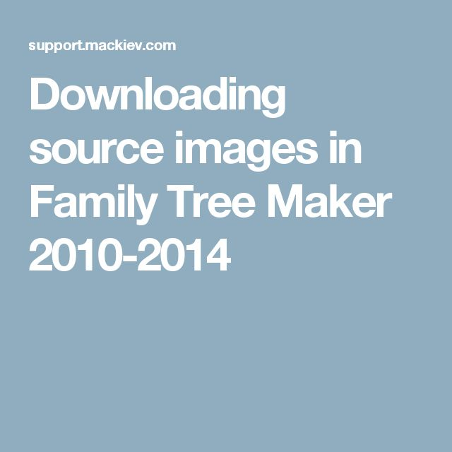 Downloading source images in Family Tree Maker 2010-2014