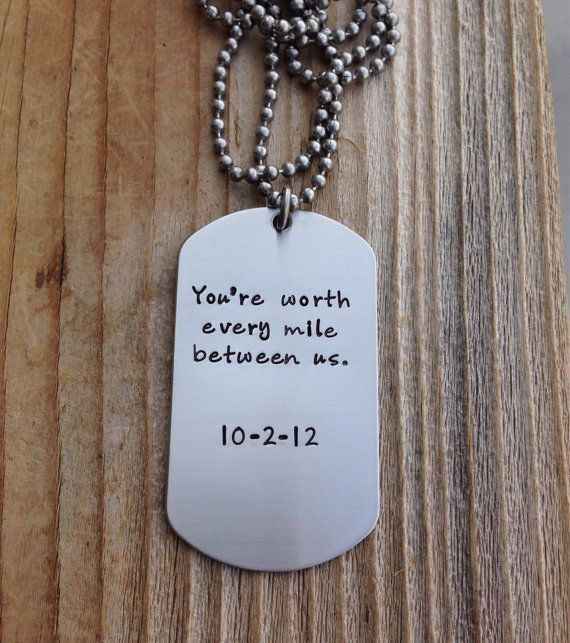 Custom dog tag hand stamped love quote gift for him military couple , anniversary gift stainless steel dog tag. You're worth every mile