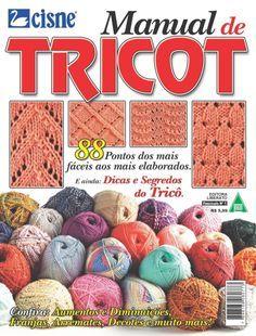 RECEITA TRICÔ FÁCIL   Manual de Tricô - Dicas de Tricô Cisne  Leia A Revista Completa Manual de Tricot  No manual do tricô você encontra...