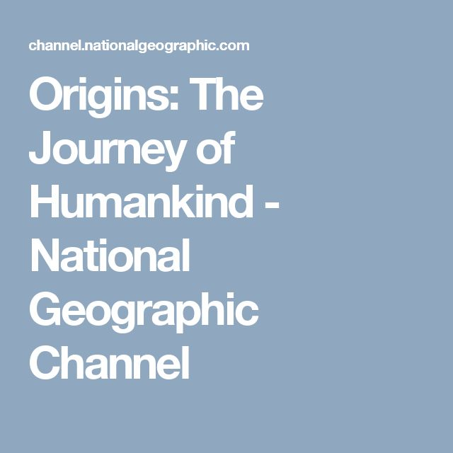 Origins: The Journey of Humankind  - National Geographic Channel