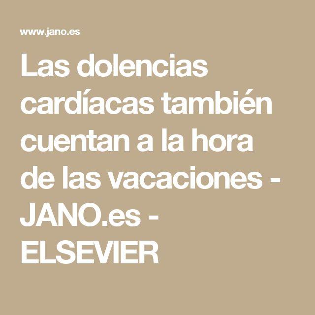 Las dolencias cardíacas también cuentan a la hora de las vacaciones  - JANO.es - ELSEVIER