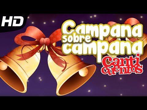 Campana Sobre Campana, Christmas Carol, Canticuentos - Kids Song - YouTube
