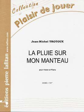 Jean-Michel TROTOUX La pluie sur mon manteau
