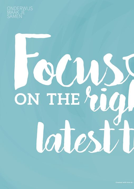 """Focus on the right things, nog the latest things"" Prikkelende poster"