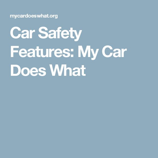 Car Safety Features: My Car Does What