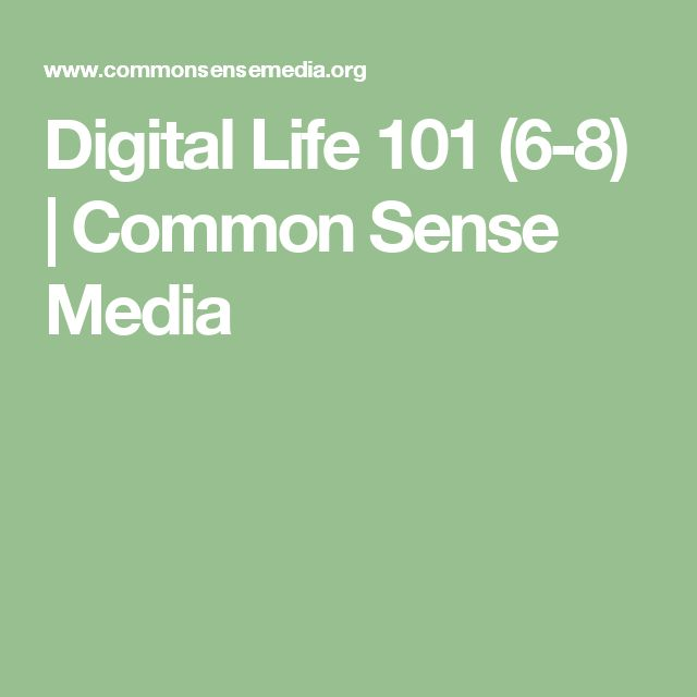 Digital Life 101 (6-8) | Common Sense Media