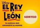 Sorteo 25 entradas dobles para el musical de El Rey León