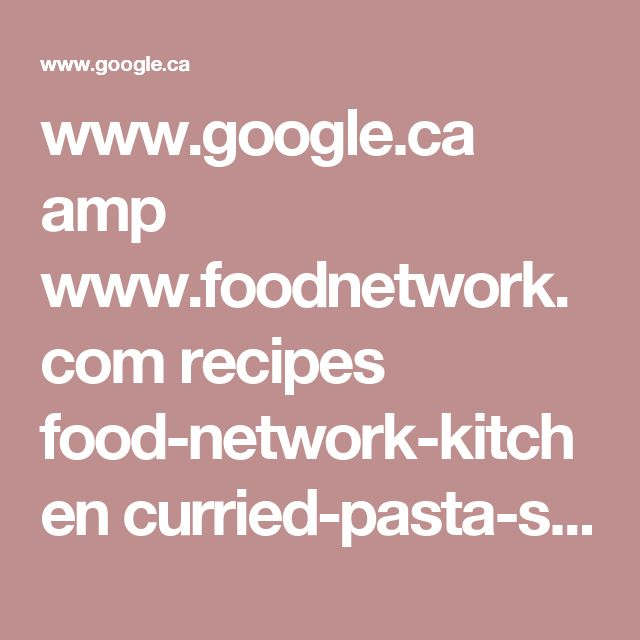 www.google.ca amp www.foodnetwork.com recipes food-network-kitchen curried-pasta-salad-recipe-1973052.amp