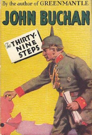 The Thirty-Nine Steps an adventure novel by the Scottish author John Buchan.