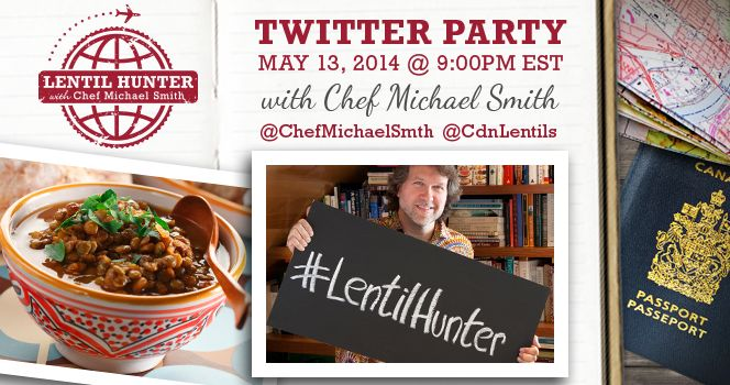 Lentil Hunter Twitter Party with Chef Michael Smith Tuesday May 14, 2014 9:00pm EST (664 x 350 pixels)