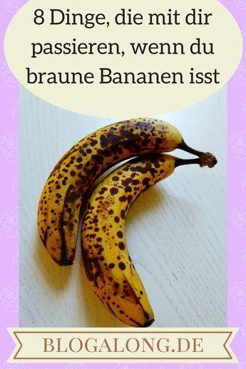 8 Dinge, die mit dir passieren, wenn du braune Bananen isst