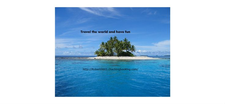 Have Fun  And Travel  http://ilnwithrobert.com