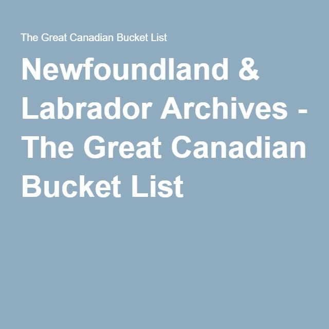 Newfoundland & Labrador Archives - The Great Canadian Bucket List