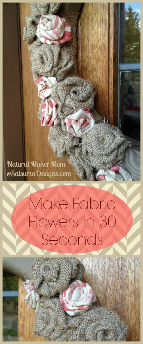 make fabric flowers in 30 seconds from the natural maker mom at satsuma designs #holiday #decorating