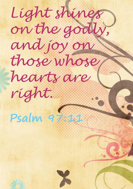 #Scripture                                   Psalm 97:11