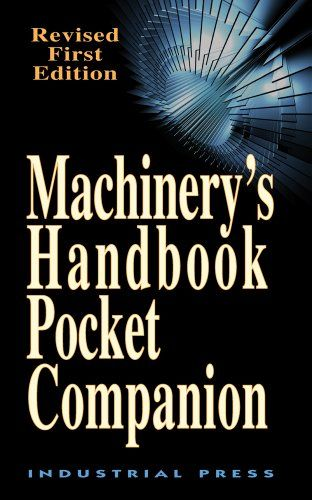 Machinery's Handbook Pocket Companion, Revised First Edition by Christopher McCauley