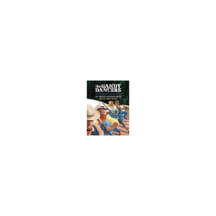 The Gandy Dancers ( Gandy Dancers) (Paperback)