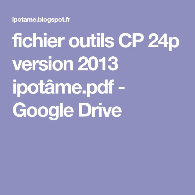 fichier outils CP 24p version 2013 ipotâme.pdf - GoogleDrive