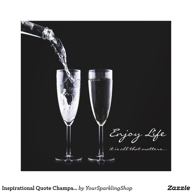 Inspirational #Quote #Champagne #Flute Black White Wrapped #Canvas
