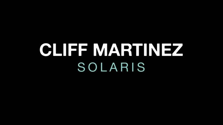 CLIFF MARTINEZ - SOLARIS