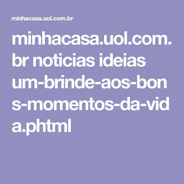 minhacasa.uol.com.br noticias ideias um-brinde-aos-bons-momentos-da-vida.phtml