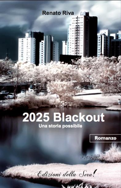 """""""2025 Blackout"""" di Renato Riva    http://www.edizionidellasera.com/2010/11/19/2025-blackout/"""