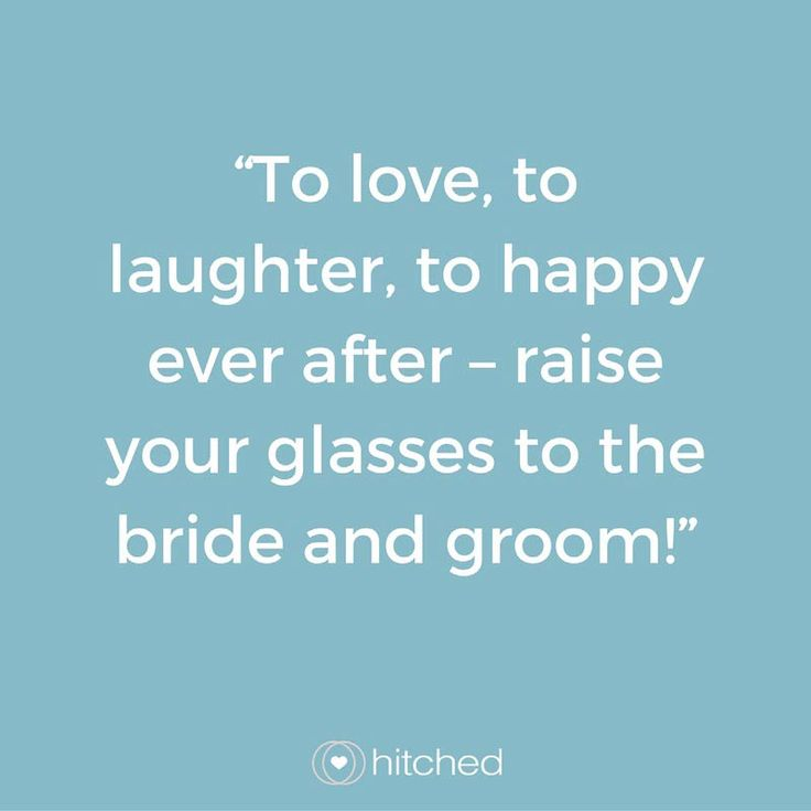 """""""To love, to laughter, to happy ever after – raise your glasses to the bride and groom!"""""""