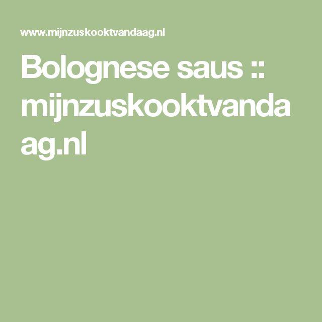 Bolognese saus :: mijnzuskooktvandaag.nl