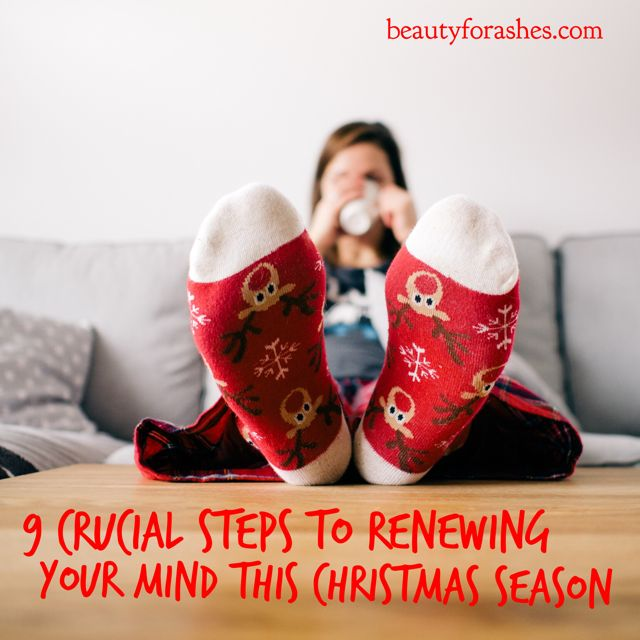 9 crucial steps to renewing your mind this Christmas season by Alison Ward