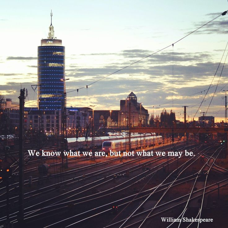We know what we are, but not what we may be. ― William #Shakespeare