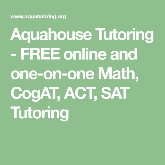 Aquahouse Tutoring - FREE online and one-on-one Math, CogAT, ACT, SAT Tutoring