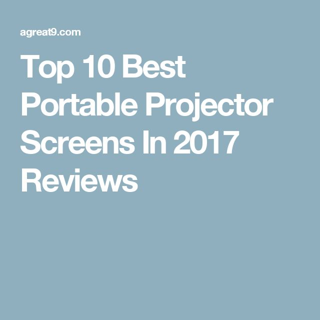 Top 10 Best Portable Projector Screens In 2017 Reviews