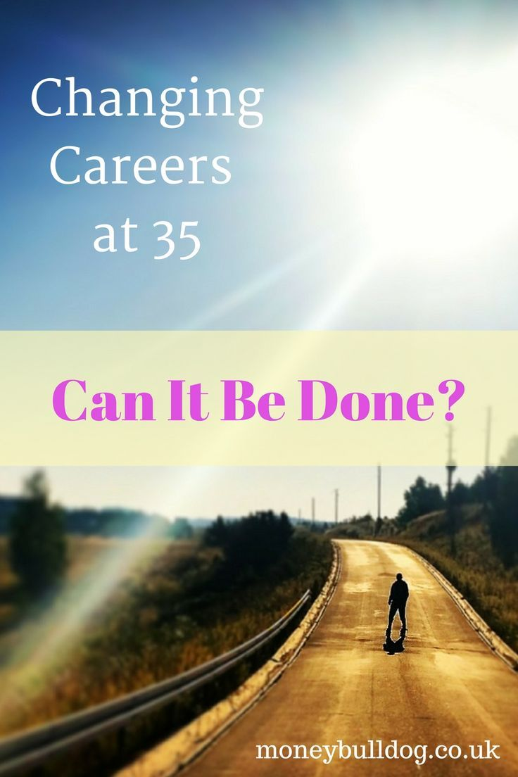 17 best ideas about career change at 30 young changing careers at 35 can it be done after changing careers a few times